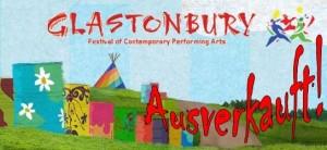 glastonbury 2014 ausverkauft